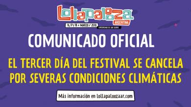 Photo of Lollapalooza 2018 terminó antes de lo previsto: Se canceló la jornada de hoy