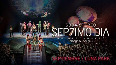Photo of El show SÉP7IMO DÍA de Cirque du Soleil inspirado en Soda Stereo, cierra su exitosa gira en Argentina