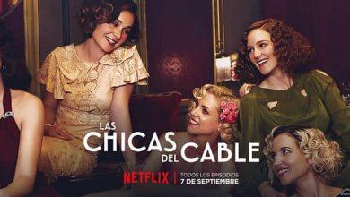"""Photo of Netflix estrenó la esperada tercera temporada de """"Las Chicas del Cable"""""""
